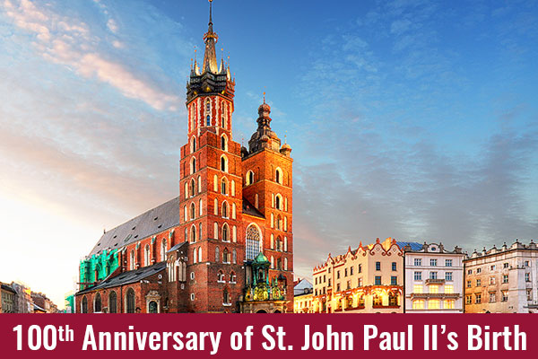 Poland Pilgrimages honoring the 100th Birthday of St. John Paul II